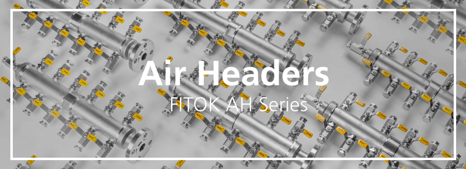 FITOK Air Headers and Distribution Manifolds